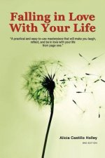 Falling in Love with Your Life: You Will Laugh, Reflect and Fall in Love with Your Life from Page One