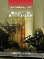 Rescue at the Iranian Embassy: The Most Daring SAS Raid