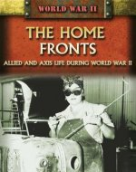 The Home Fronts: Allied and Axis Life During World War II