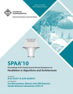 Spaa 10 Proceedings of the 22nd Annual Symposium on Parallelisms in Algorithns and Architectures