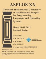 Asplos 15 20th International Conference on Architectural Support for Programming Languages and Operating Systems