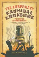 The Korporate Kannibal Kookbook: Recipes for Ending Civilization and Avoiding Collective Suicide