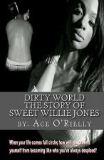 Dirty World: The Story of Sweet Willie Jones