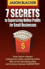 7 Secrets to Supersizing Online Profits for Small Businesses
