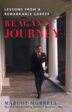 Reagan's Journey: Lessons from a Remarkable Career
