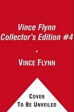 Vince Flynn Collectors' Edition, #04: Extreme Measures, Pursuit of Honor, and American Assassin