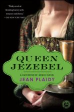 Queen Jezebel: A Catherine de' Medici Novel
