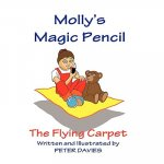 Molly's Magic Pencil: The Flying Carpet