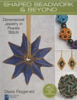 Shaped Beadwork & Beyond: Dimensional Jewelry in Peyote Stitch