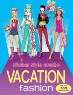 Sticker Style Studio Vacation Fashion [With Sticker(s)]