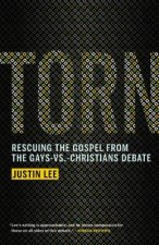 Torn: Rescuing the Gospel from the Gays-vs -Christians Debate