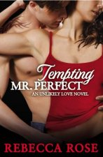 Tempting Mr. Perfect: An Unlikely Love Novel