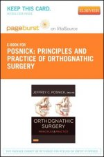 Orthognathic Surgery - Pageburst E-Book on Vitalsource (Retail Access Card): Principles and Practice
