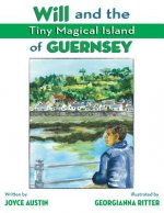 Will and the Tiny Magical Island of Guernsey