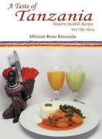 A Taste of Tanzania: Modern Swahili Recipes for the West