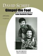 Gimpel the Fool: An Opera in Two Acts: Piano/Vocal Score