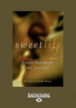 Sweet Life 2: Erotic Fantasies for Couples (Large Print 16pt)