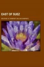 East of Suez; a play in seven scenes