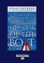 If You Want to Walk on Water Get Out of the Boat