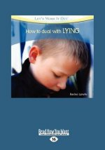 How to Deal with Lying (Let's Work It Out) (Large Print 16pt)