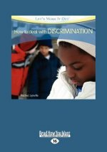 How to Deal with Discrimination (Let's Work It Out) (Large Print 16pt)