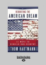 Rebooting the American Dream: 15 Ways to Rebuild Our Country (Large Print 16pt)