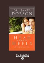 Head Over Heels: How to Fall in Love and Land on Your Feet (Large Print 16pt)