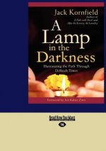 A Lamp in the Darkness: Illuminating the Path Through Difficult Times (Large Print 16pt)