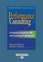 Performance Consulting: A Practical Guide for HR and Learning Professionals (Large Print 16pt)