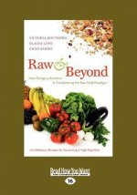 Raw and Beyond: How Omega-3 Nutrition Is Transforming the Raw Food Paradigm (Large Print 16pt)
