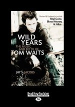 Wild Years: The Music and Myth of Tom Waits (Large Print 16pt)