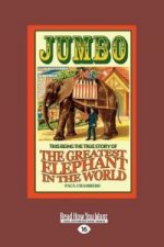 Jumbo: The Greatest Elephant in the World (Large Print 16pt)