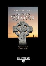 Sacred Spaces: Stations on a Celtic Way (Large Print 16pt)