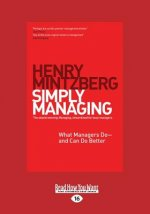 Simply Managing: What Managers Do - And Can Do Better (Large Print 16pt)