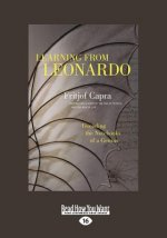 Learning from Leonardo: Decoding the Notebooks of a Genius (Large Print 16pt)