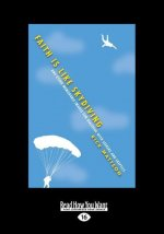 Faith Is Like Skydiving: And Other Memorable Images for Dialogue with Seekers and Skeptics (Large Print 16pt)