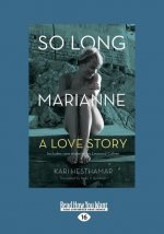 So Long, Marianne: A Love Story (Large Print 16pt)