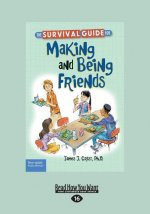 The Survival Guide for Making and Being Friends (Large Print 16pt)