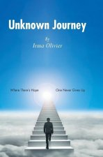 Unknown Journey: Where There's Hope, One Never Gives Up