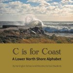 C Is for Coast: A Lower North Shore Alphabet