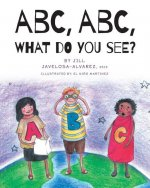 ABC, ABC What Do You See?