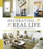 Decorating for Real Life: The Shabby Nest's Guide to Beautiful, Family-Friendly Spaces
