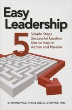 Easy Leadership: Creating Projects That Inspire Action and Passion