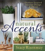 Natural Accents: Outdoor-Inspired Design and D'Cor