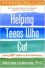 Helping Teens Who Cut, Revised Edition: Using Dbt(r) Skills to End Self-Injury