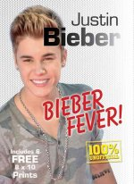 Justin Bieber: Bieber Fever! [With Six 8 X 10 Prints]
