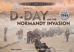 D-Day and the Normandy Invasion: Pack Contains: Hardback Book, Archive Collection, Wallchart