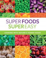 Super Foods Super Easy: Cooking with Nature's Power Foods