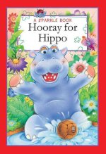 A Sparkle Book: Hooray for Hippo