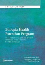 Ethiopia Health Extension Program: An Institutionalized Community Approach for Universal Health Coverage